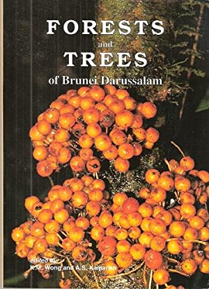 Forests and Trees Of Brunei Darussalam: WONG, K.M. &