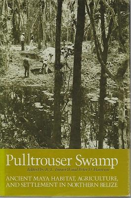 Pulltrouser Swamp - Ancient Maya Habitat, Agriculture and Settlement in Northern Belize