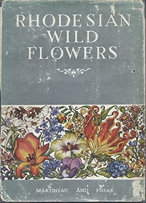 Rhodesian Wild Flowers (Anthony Huxley's copy): Martineau, Robert S.