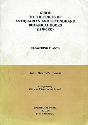 Guide to the Prices of Antiquarian and Secondhand Botanical Books - Flowering Plants (1979-1982)