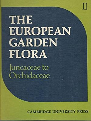 The European Garden Flora. Volume II - Monocotyledons part 2 : Juncaceae to Orchidaceae