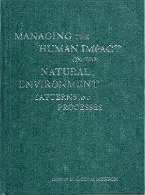 Managing the Human Impact on the Natural Environment : Patterns and Processes