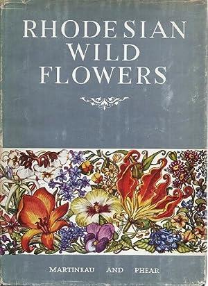 Rhodesian Wild Flowers: Martineau, Robert S.