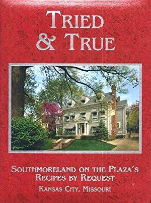 Tried and True : Southmoreland on the Plaza's Recipes by Request