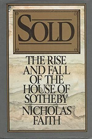 Sold - The Rise and Fall of the House of Sotheby