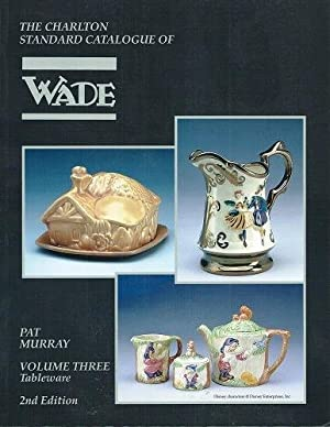 The Charlton Standard Catalogue of Wade. Volume Three - Tableware
