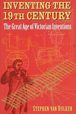 Inventing the 19th Century - the Great Age of Victorian Inventions