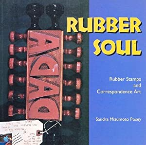 Rubber Soul : rubber stamps and correspondence art