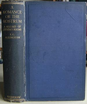 The Romance of the Rostrum - being the business life of Henry Stevens and the history of thirty-e...