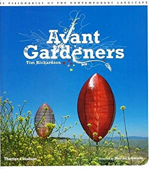 Avant Gardeners - 50 Visionaries of the Contemporary Landscape