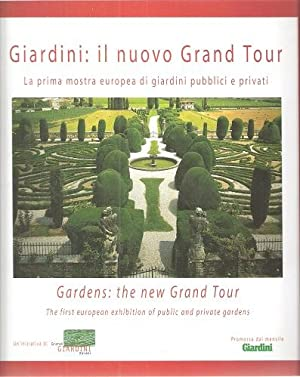 Gardens: The New Grand Tour - the First European Exhibition of Public and Private Gardens. (Giard...
