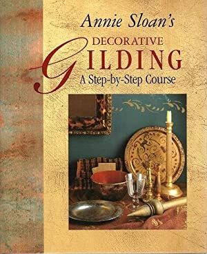 Annie Sloan's Decorative Gilding - a step-by-step course