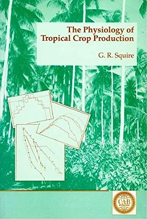 The Physiology of Tropical Crop Production