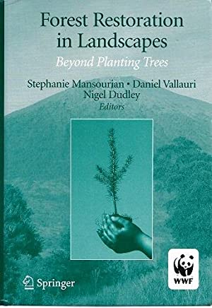 Forest Restoration in Landscapes - Beyong Planting Trees
