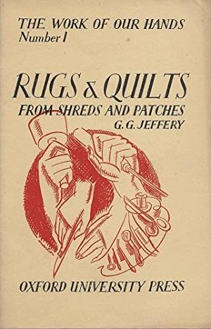 Rugs and Quilts From Shreds and Patches (The Work of our Hands series)