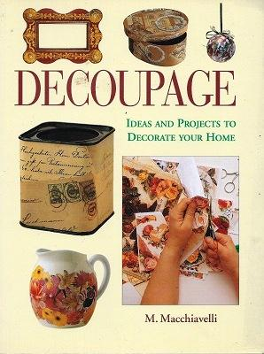 Decoupage - Ideas and Projects to Decorate Your Home