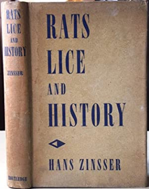 Rats, Lice and History: being a study in biography, which, after twelve preliminary chapters indi...
