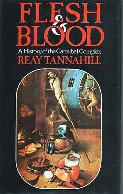 Flesh and Blood - a history of the cannibal complex