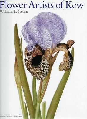 Flower Artists of Kew - botanical paintings: Stearn, William T.