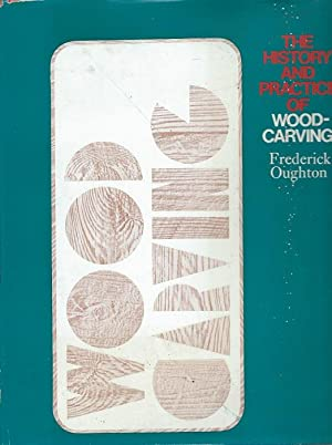 The History and Practice of Woodcarving