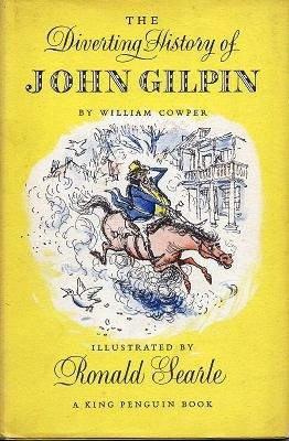 The Diverting History of John Gilpin: Showing how he went farther than he intended and came safe ...