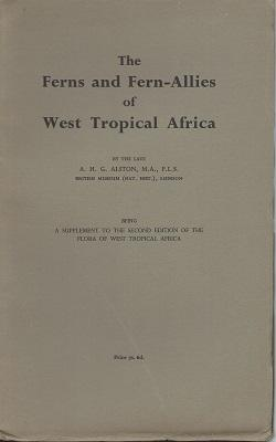 The Ferns and Fern-Allies of West Tropical Africa (being a supplement to the second edition of Fl...