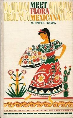 Meet Flora Mexicana - an easy way: Pesman, M. Walter