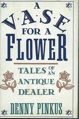 A Vase for a Flower - Tales: Pinkus, Denny