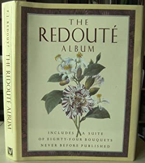 The Redoute Album, [includes a suite of eighty-four bouquets never before published]