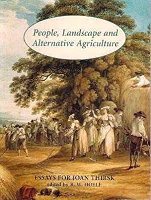 People, Landscape and Alternative Agriculture - essays for Joan Thirsk