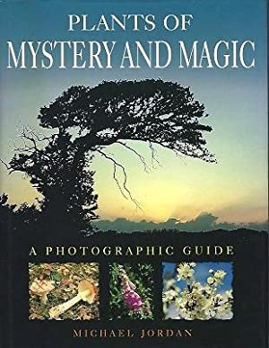 Plants of Mystery and Magic - a photographic guide