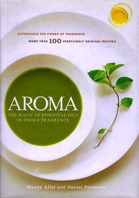 Aroma - The Magic of Essential Oils in Food and Fragrance