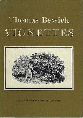 Thomas Bewick Vignettes, being tail-pieces engraved principally: Bewick, Thomas (edited