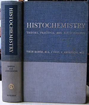 Histochemistry - Theory, Practice and Bibliography