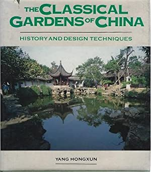 The Classical Gardens of China - history, design and techniques