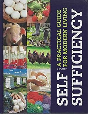 Self-Sufficiency - a practical guide for modern living