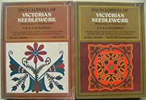 Encyclopedia of Victorian Needlework (Dictionary of Needlework, 1887) facsimile reprint in two vo...