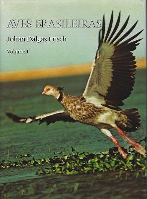 Aves Brasileiras, Volume 1 [Richard Fitter's copy]: Frisch, Johan Dalgas