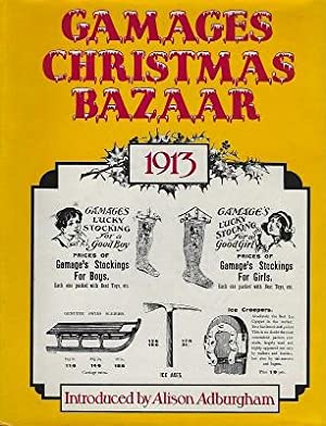 Gamage's Christmas Bazaar 1913, being a facsimile reprint of the 1913 Christmas catalogue of A.W....