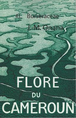 Flore du Cameroun. Volume 43 - Burseraceae: Onana, Jean Michel
