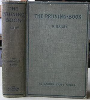 The Pruning Book: a monograph of the pruning and training of plants as applied to American condit...