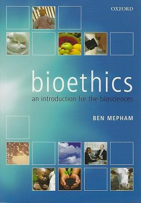 Bioethics - an introduction for the biosciences