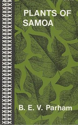 Plants of Samoa: a guide to their local and scientific names with authorities; with notes on thei...