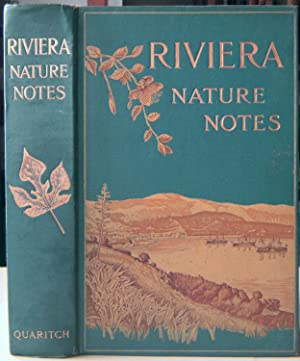 Riviera Nature Notes (Agrestia Ligustica) - a popular account of the more striking plants and ani...