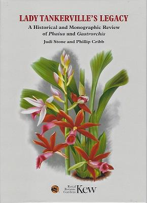 Lady Tankerville?s Legacy: A Historical and Monographic Review of Phaius and Gastrorchis