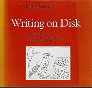 Writing On Disk. An A-Z Handbook Of Terms, Tips And Techniques For Authors And Publishers