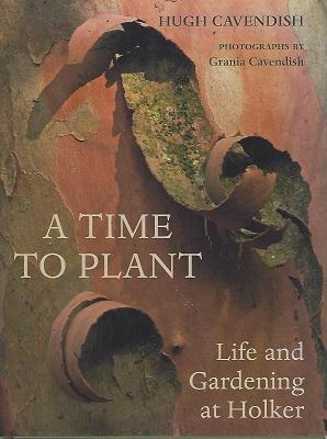A Time to Plant - Life and Gardening at Holker (with letter from author)