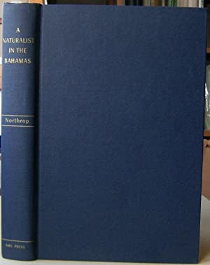 A Naturalist in the Bahamas. A memorial volume, edited with a biographical introduction by Henry ...