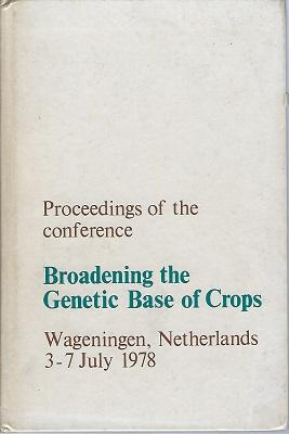 Proceedings of the conference Broadening the Genetic Base of Crops: Wageningen, Netherlands, 3-7 ...