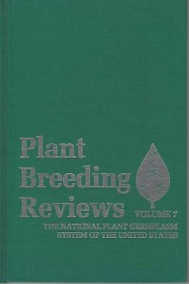Plant Breeding Reviews Vol. 7 : The National Germplasm System of the United States